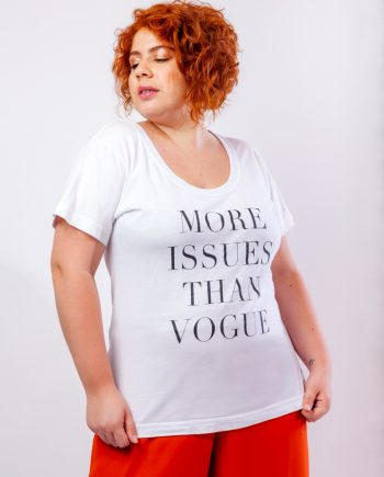 "CAMISETA ""MORE ISSUES THAN VOGUE"""